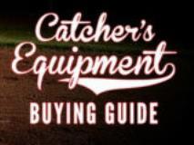 Catcher's Equipment Buying Guide