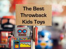 The Best Throwback Kids Toys